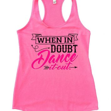 WHEN IN DOUBT Dance It Out. Womens Workout Tank Top