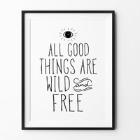 Wild and Free poster, inspirational, life motto, wall decor, mottos, adventure, home poster, print art, gift idea, typography, motivational