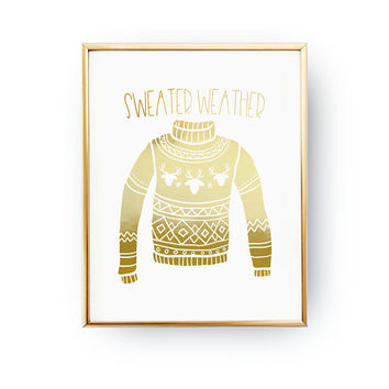 Sweater Weather Print, Xmas Sweater, Holiday Print, Xmas Poster, Christmas Gift, Winter Sign, Christmas Print, Xmas Decor, Real Gold Foil