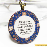 "Inspirational ""all we have to decide"" Lord of the Rings J.R.R. Tolkien Quote Necklace - Inspiring LOTR Quote Jewelry"