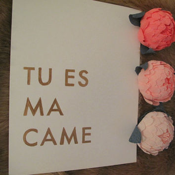 "French romantic Love quote - ""Tu Es Ma Came""  - ""You Are My Drug"", Carla Bruni, Gold Quote, Wedding Decor, 8.5x11"