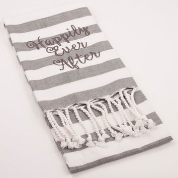 """""""Happily Ever After"""" Towel"""
