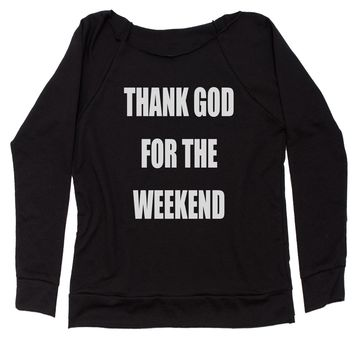 Thank God For The Weekend Slouchy Off Shoulder Oversized Sweatshirt