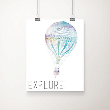 Watercolor Hot Air Balloon - Explore Art Print - Hot Air Decor - Office Decor - Home Decor - Travel Art