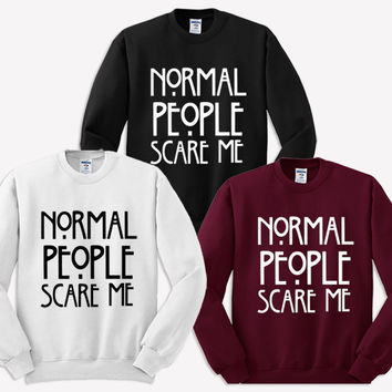normal people scare me sweater sweatshirt black maroon white