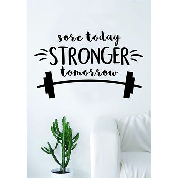 Sore Today Stronger Tomorrow V4 Fitness Gym Quote Health Work Out Decal Sticker Vinyl Art Wall Room Decor Teen Motivation Inspirational Girls Lift