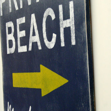 Beach Sign Private Beach Distressed Wood Handmade Handpainted Sign Rustic Decor Vintage Decor Shabby Chic Wallhanging Blue and Yellow