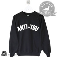 Anti You Sweatshirt Jumper Sweater - Pinterest Tumblr Instagram Blogger - Unisex S-XXL Unisex Christmas geek nerd top