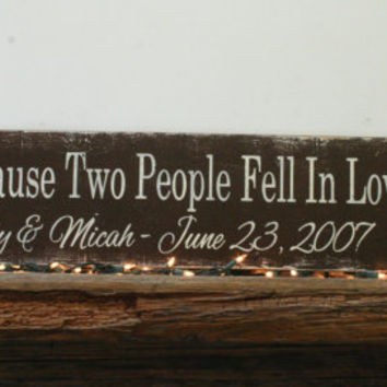 All Because Two People Fell In Love Wood Sign Western Wedding Rustic Personalized Wedding Engagement Photo Sign Distressed Wood Anniversary