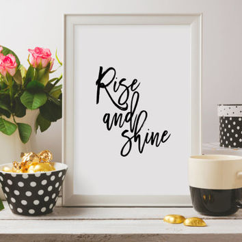 Typographic print,Rise And Shine,Bedroom Wall Art,Bedroom Poster,Inspirational Quote,Shine Bright,Home Decor,Room Decor Instant download