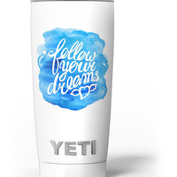 Blue WaterColor Follow Your Dreams Yeti Rambler Skin Kit