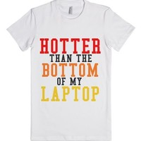 Hotter Than The Bottom Of My Laptop-Female White T-Shirt