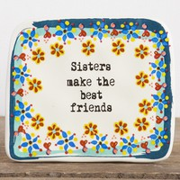 Sisters  Make  The  Best  Friends  Artisan  Keepsake    From  Natural  Life