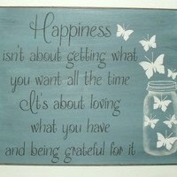 Happiness isn't about getting what you want all the time .. You pick colors Wooden Sign