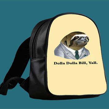Sloth Dolla Dolla Bill Yall for Backpack / Custom Bag / School Bag / Children Bag / Custom School Bag ***