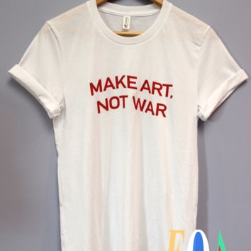 Make Art, Not War White Graphic Unisex Tee