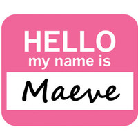 Maeve Hello My Name Is Mouse Pad