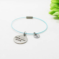 Follow Your Arrow Bracelet - Follow Your Arrow Bangle - Charm Bracelet - Initial Bracelet - Motivational Bracelet - Custom Bracelet