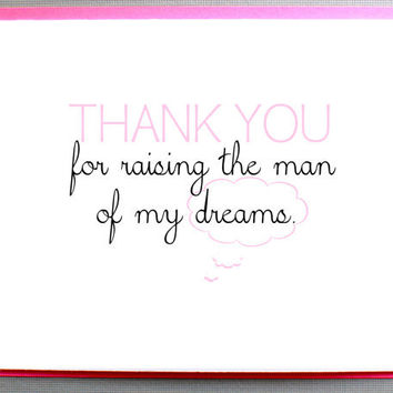 Card to the mother or farther of the groom on your wedding day. Thank you for raising the man of my dreams