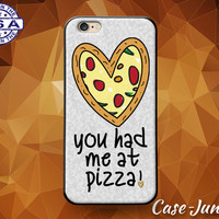You Had Me At Pizza Funny Quote Pizza Heart Tumblr Inspired Custom Case iPhone 4 and 4s and iPhone 5 and 5s and 5c and iPhone 6 and 6 Plus +