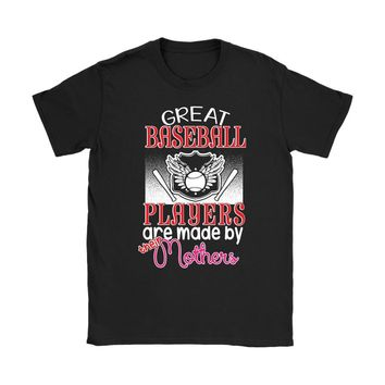 Funny Mothers Mom Shirt Great Baseball Players Are Made By Gildan Womens T-Shirt