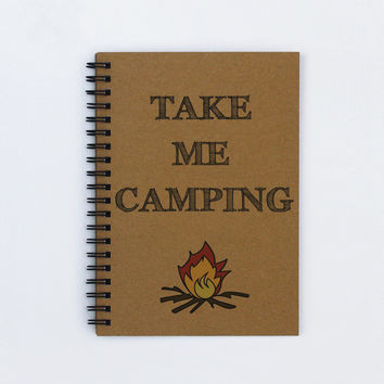 "Take Me Camping -- 5"" x 7"" Camping Journal, camping notebook, adventure book, journal, notebook, diary, sketch book, memory book, scrapbook"