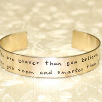 Mother / Daughter / Friend Gift - You are braver... Custom Personalized Hand Stamped Brass Cuff Bracelet by Laiton Doux