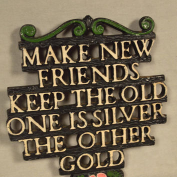 Kitchen Wall Sign / Trivet, Make New Friends, Scouts Poem