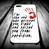 SUPERNATURAL Gripped You Tight Quote for iPhone 4/4s/5/5s/5c/6/6 Plus Case, Samsung Galaxy S3/S4/S5/Note 3/4 Case, iPod 4/5 Case, HtC One M7 M8 and Nexus Case ***