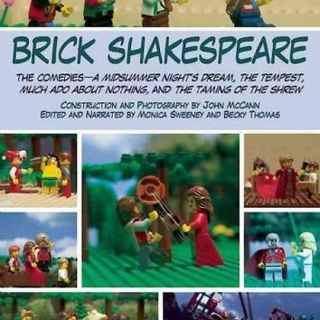Brick Shakespeare: The Comedies - a Midsummer Night's Dream, the Tempest, Much Ado About Nothing, and the Taming of the Shrew