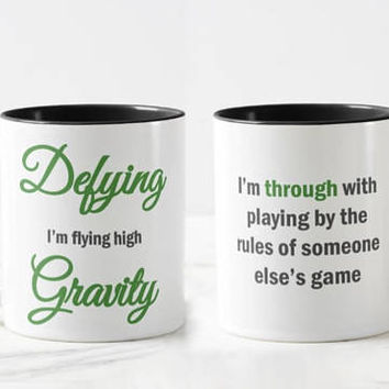 Defying Gravity // Wicked Musical Mug // Motivational Mug // Academic Mug  - 11 or 15 oz