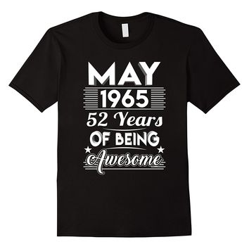 May 1965 52 Years Of Being Awesome Shirt