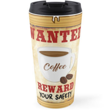'Wanted Coffee' Travel Mug by umeimages