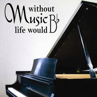 Without Music Life B Flat | Musical Decal | Vinyl Wall Lettering