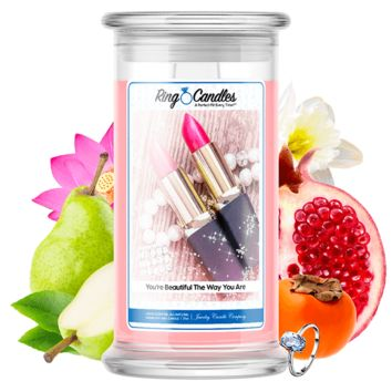 You're Beautiful The Way You Are | Ring Candle®