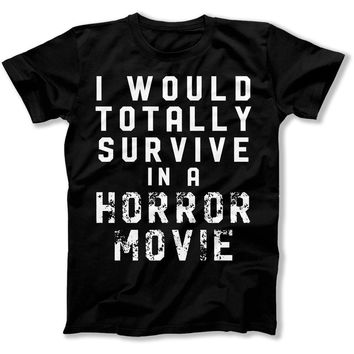 I Would Totally Survive in a Horror Movie