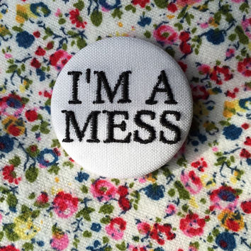 I'm a mess embroidered badge / sid vicious / feminist embroidery