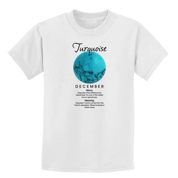 Birthstone Turquoise Childrens T-Shirt by TooLoud