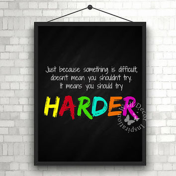 Work harder | Motivation | Teacher | School | Chalkboard | Elementary school | Quote | Art Print | Typography | Classroom | Printable