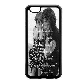 Johnny Depp qoute iPhone 6 Case