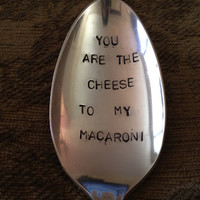 Recycled silverware  You Are The Cheese To My Macaroni  vintage silverware hand stamped serving spoon