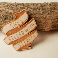 Twin Peaks Brooch - 'She's Filled With Secrets'