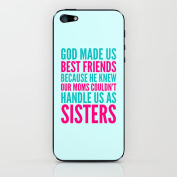 GOD MADE US BEST FRIENDS BECAUSE (TEAL) iPhone & iPod Skin by CreativeAngel