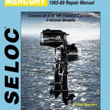 Seloc Mercury Outboards 1965-89 Repair Manual: 2-40 Horsepower, 1 and 2 Cylinder (Seloc Publications Marine Manuals)