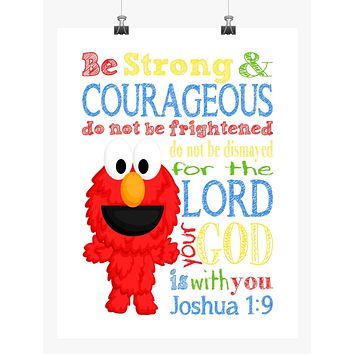 Elmo Sesame Street Christian Nursery Decor Print, Be Strong & Courageous Joshua 1:9