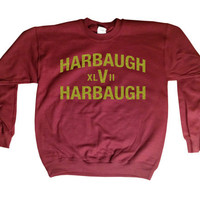 Harbaugh V Harbaugh XLVII Super Bowl Party Tee 49ers Funny 49ers and Ravens Fan Apparel Handmade Not Sports Illustrated 18000 2013