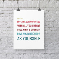 Bible Verse Art  -  Mark 12:30-31 - Greatest Commandment - Scripture Print
