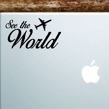 See the World Laptop Wall Decal Sticker Vinyl Art Quote Macbook Apple Decor Car Window Truck Kids Baby Teen Inspirational Adventure Travel