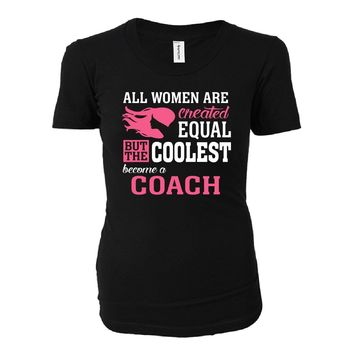 Coolest Women Become A Coach Funny Gift - Ladies T-shirt