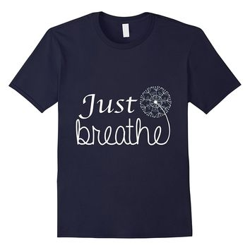 Just Breathe Yoga Funny Shirt